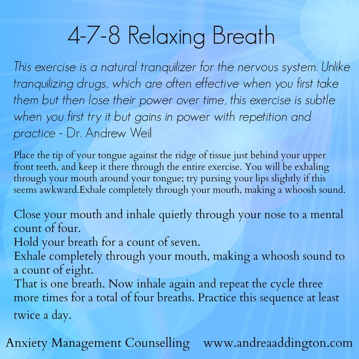 4-7-8 Relaxation Breath from Dr. Andrew Weil                                                                                                                                                                                 More