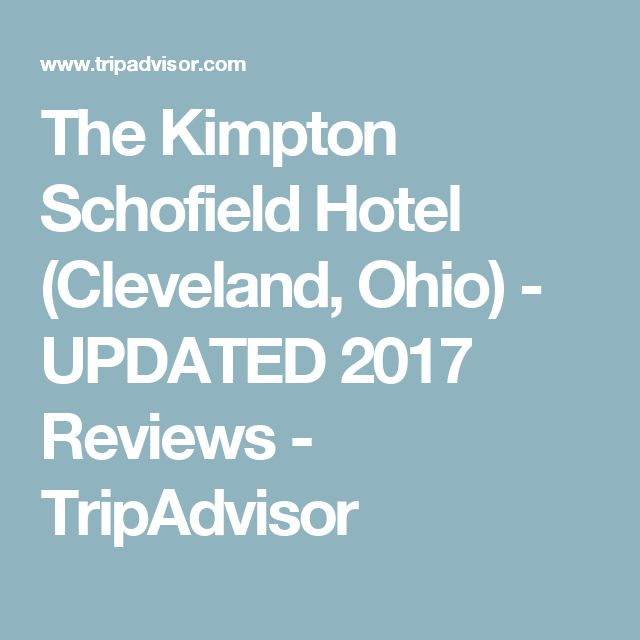 The Kimpton Schofield Hotel (Cleveland, Ohio) - UPDATED 2017 Reviews - TripAdvisor