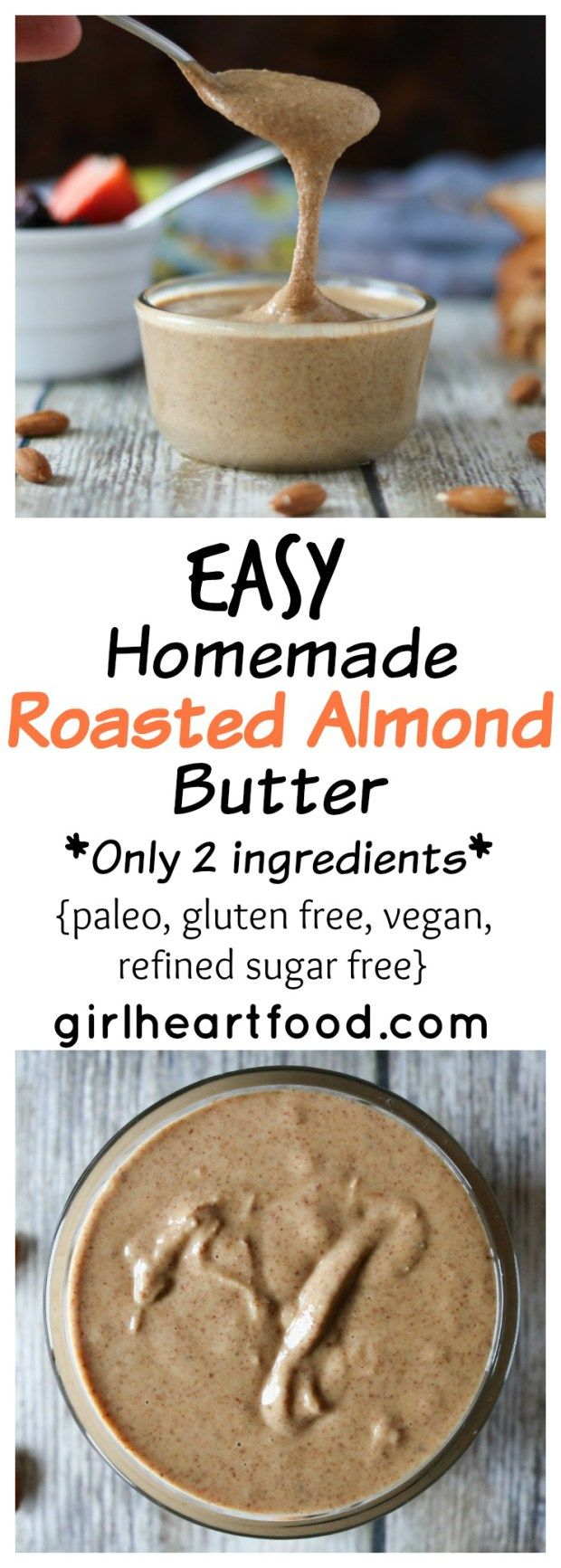 Easy Homemade Roasted Almond Butter {paleo, gluten free, vegan, refined sugar free & only 2 ingredients}