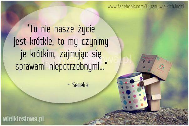 To nie nasze życie jest krótkie... #Seneka,  #Życie