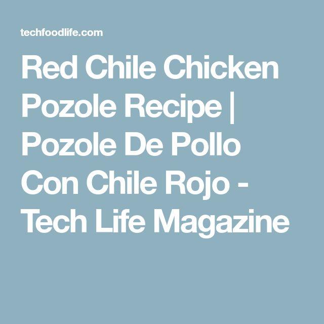 Red Chile Chicken Pozole Recipe   Pozole De Pollo Con Chile Rojo - Tech Life Magazine
