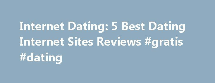 Internet Dating: 5 Best Dating Internet Sites Reviews #gratis #dating http://dating.remmont.com/internet-dating-5-best-dating-internet-sites-reviews-gratis-dating/  #dating internet # Welcome to Dating Internet Website! Tips for the First Date The first date is an integral part of any relationship as no dating can take place without a first date. It is your first chance to make … Continue reading →