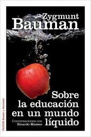 Sobre la educación en un mundo líquido (Zygmunt Bauman, 2013)