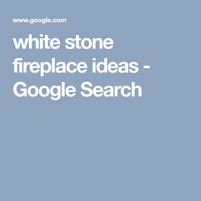 white stone fireplace ideas - Google Search