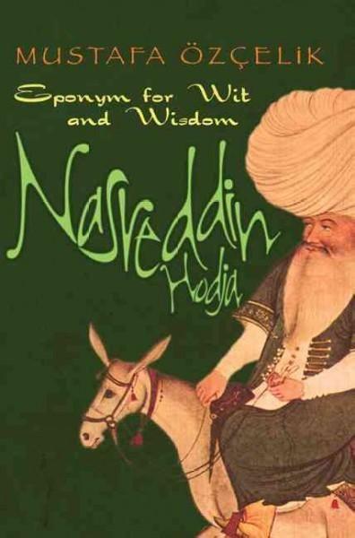 Nasreddin Hodja: Eponym for Wit and Wisdom (Paperback)
