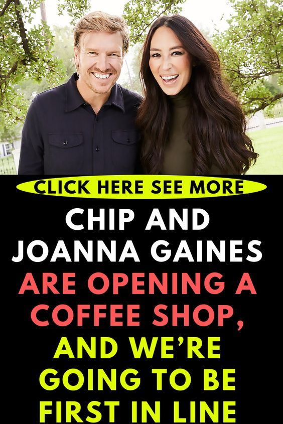 Chip and Joanna Gaines Are Opening a Coffee Shop, and We're Going to Be First in Line