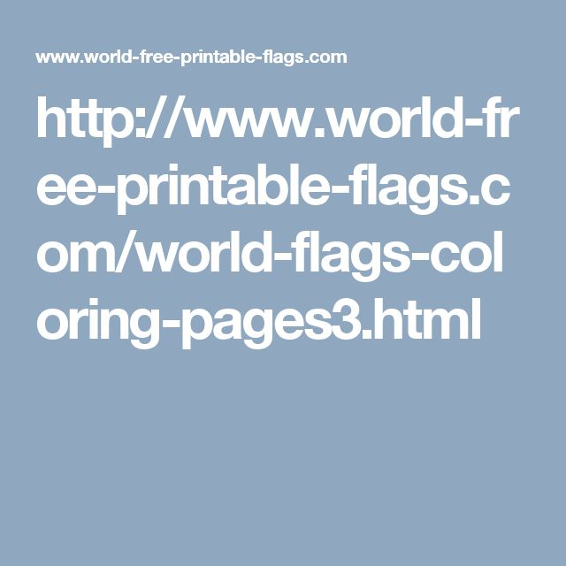 http://www.world-free-printable-flags.com/world-flags-coloring-pages3.html