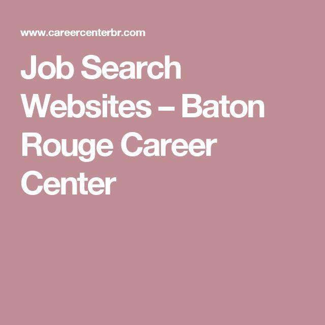 Job Search Websites – Baton Rouge Career Center