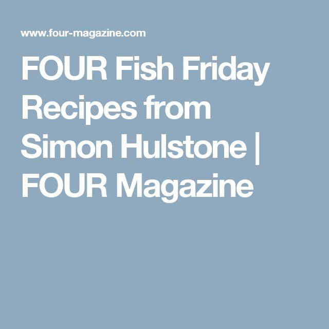 FOUR Fish Friday Recipes from Simon Hulstone | FOUR Magazine