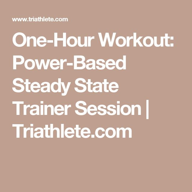 One-Hour Workout: Power-Based Steady State Trainer Session | Triathlete.com