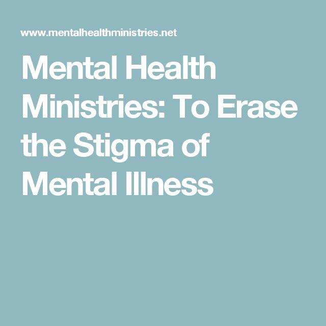 Mental Health Ministries: To Erase the Stigma of Mental Illness
