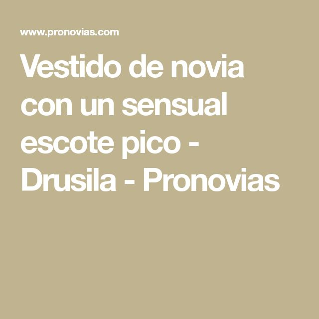 Vestido de novia con un sensual escote pico - Drusila - Pronovias