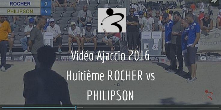 Vidéo Ajaccio 2016 Huitième ROCHER vs PHILIPSON > PLAY http://www.boulistenaute.com/actualite-corse-video-ajaccio-2016-huitieme-rocher-vs-philipson-19113