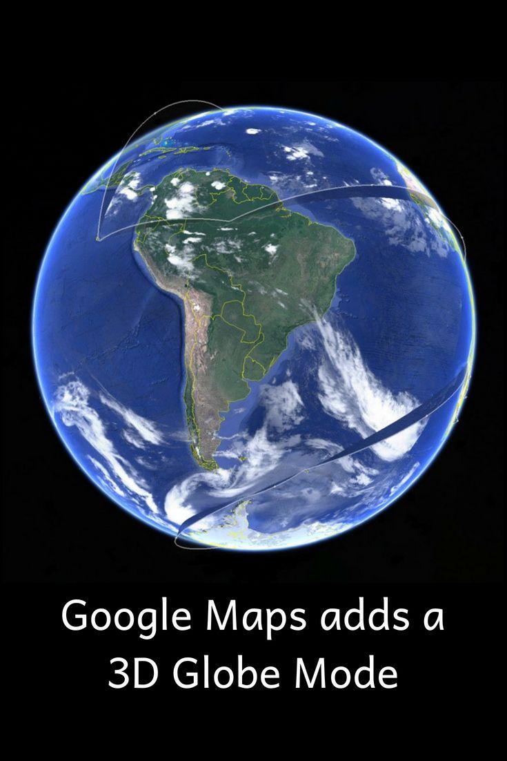 Google Maps Adds A 3D Globe Model