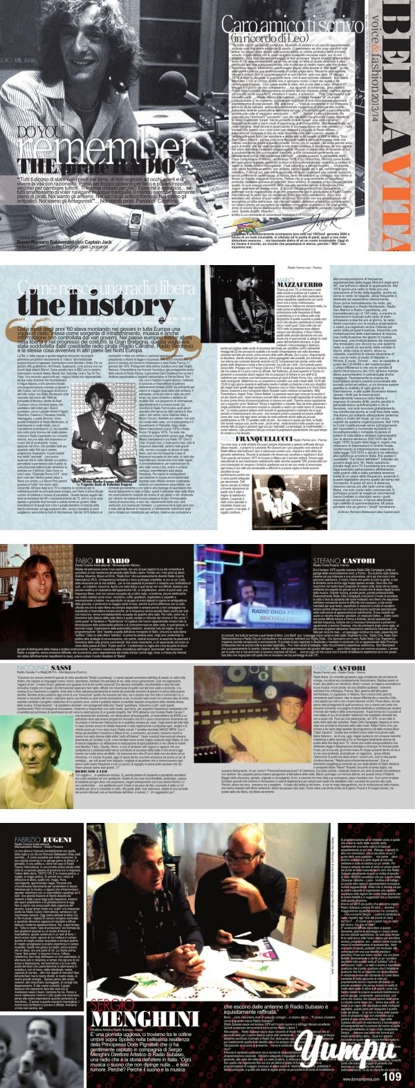 BELLA VITA present: Do you remenber the pirate radio by Bruno Baldassarri - Magazine with 6 pages: Donna Impresa Magazine/Bella Vita: Do you remenber the pirate radio? tutto su http://www.donnaimpresa.com con Bruno Baldassarri alias Captain Jack, Leonardo Rececconi, Stefano Castori, Willy Frenquellucci, Mario Mazzaferro, Nicolino Sassi, Fabrizio Eugeni, Fabio Castori e Fabio Di Fabio. Sergio Menghini e Viola Valentino http://www.captainjack.it
