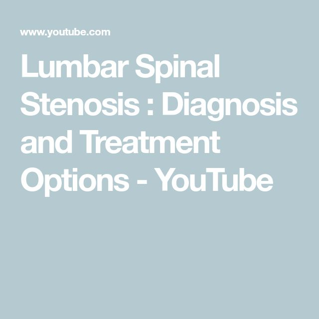 Lumbar Spinal Stenosis : Diagnosis and Treatment Options - YouTube