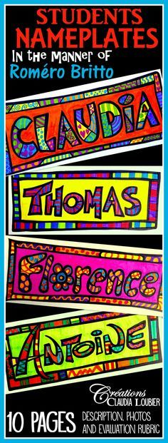 Back to school ! Students Nameplates Start your year of artistically with this fun and enriching activity. Here is an art project to identify your student's desks. With this project, each student is shown how to create their name in the manner of Roméro Britto. At the end of this document you will see other resources to add colour to your classroom, as well as other projects for the beginning of the school year. Have a great school year!