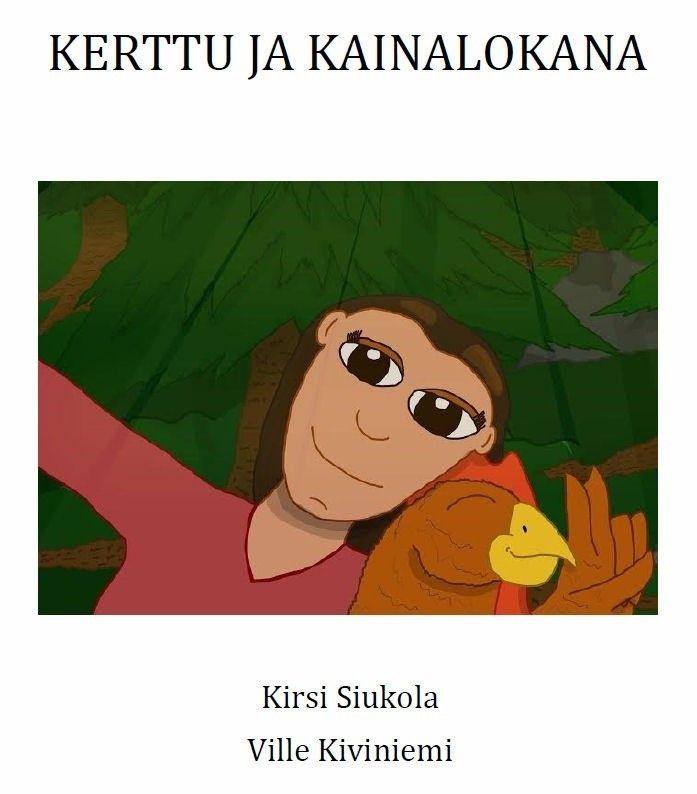 Kerttu ja kainalokana / Siukola, Kirsi, kirjoittaja. ; Kiviniemi, Ville, kuvittaja.