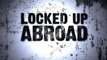 Locked (Banged) Up Abroad