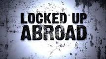 Locked (Banged) Up Abroad