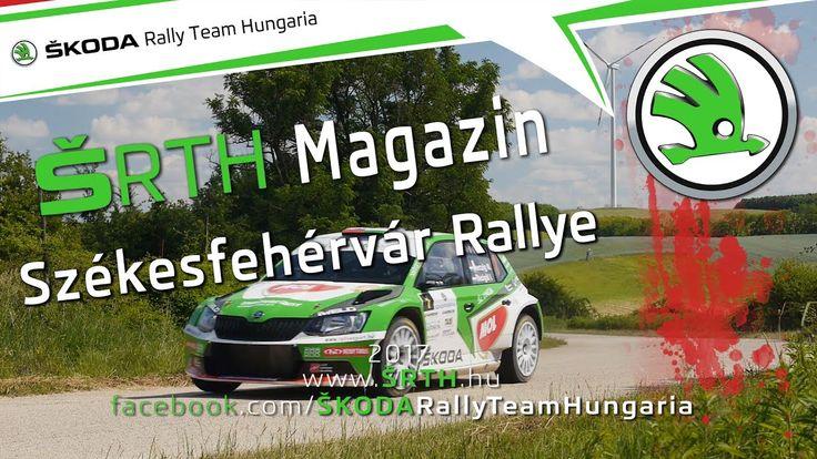Video Rallye BRR Team 2017., ŠRTH Magazin, Székesfehérvár Rallye