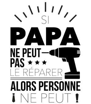 personnaliser tee shirt si papa peut pas personne ne peut