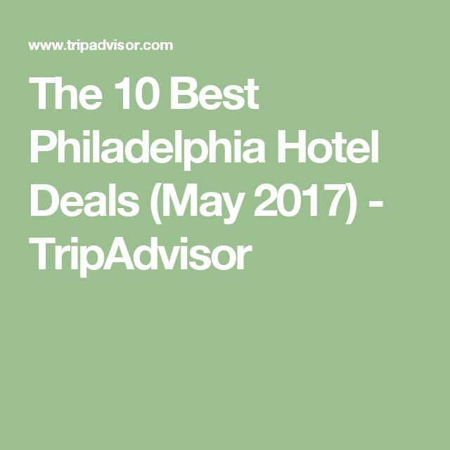 The 10 Best Philadelphia Hotel Deals (May 2017) - TripAdvisor