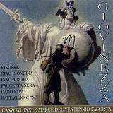 Giovinezza: Canzoni, Inni E Marce Del Ventennio Fascista [CD]