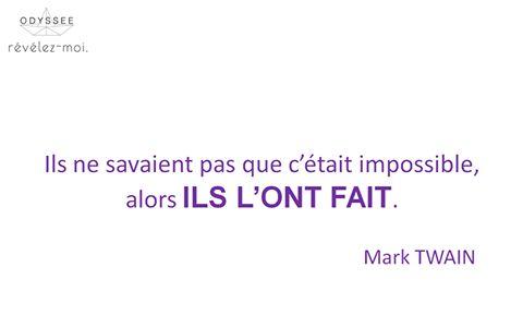 Que signifie pour vous l'impossible? #citation #impossible #Twain #motivation #tousrecruteurs