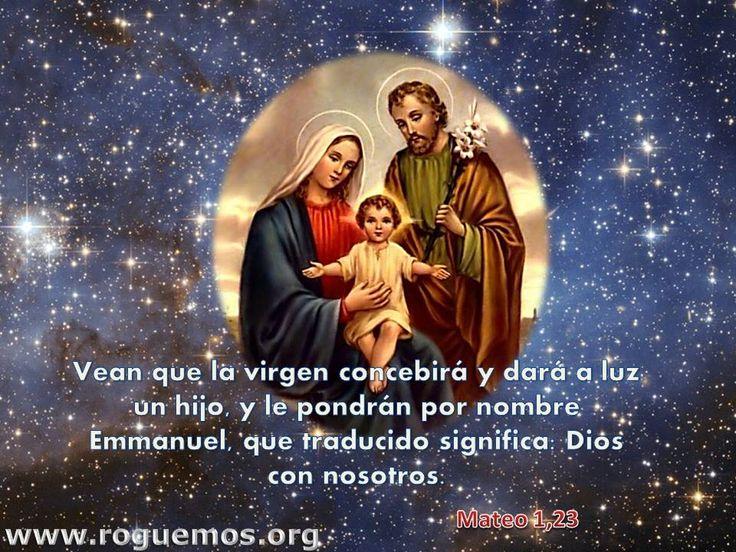 Vean que la virgen concebirá y dará a luz un hijo, y le pondrán por nombre Emmanuel, que traducido significa: Dios con nosotros.