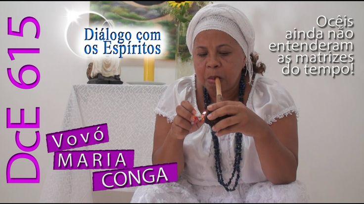 DcE 615 - Vovó Maria Conga [2019 Data Limite?]   Médium Márcia Moraes