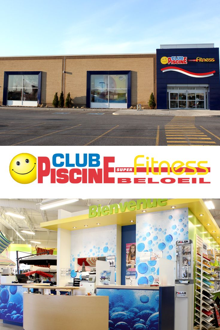 Les 17 meilleures images concernant nos magasins our for Club piscine rive sud montreal