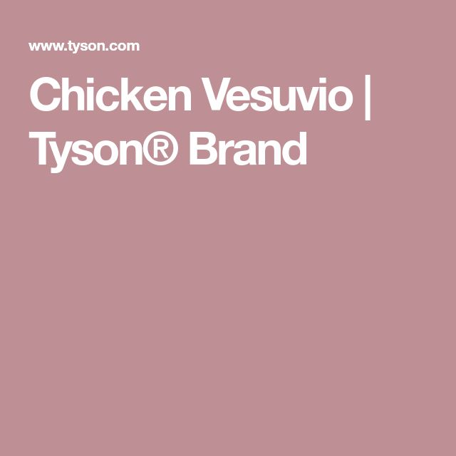 Chicken Vesuvio | Tyson® Brand