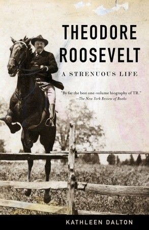 Theodore Roosevelt- A Strenuous Life by Kathleen Dalton http://www.bookscrolling.com/the-best-books-to-learn-about-president-theodore-roosevelt/