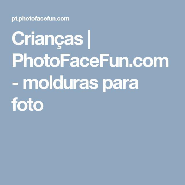 Crianças   PhotoFaceFun.com - molduras para foto
