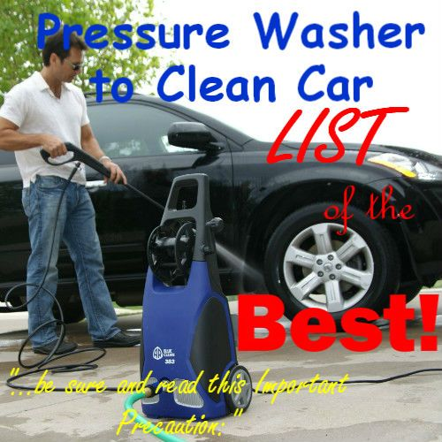 lookin for the best pressure washers for cleaning your car i have done my research and. Black Bedroom Furniture Sets. Home Design Ideas