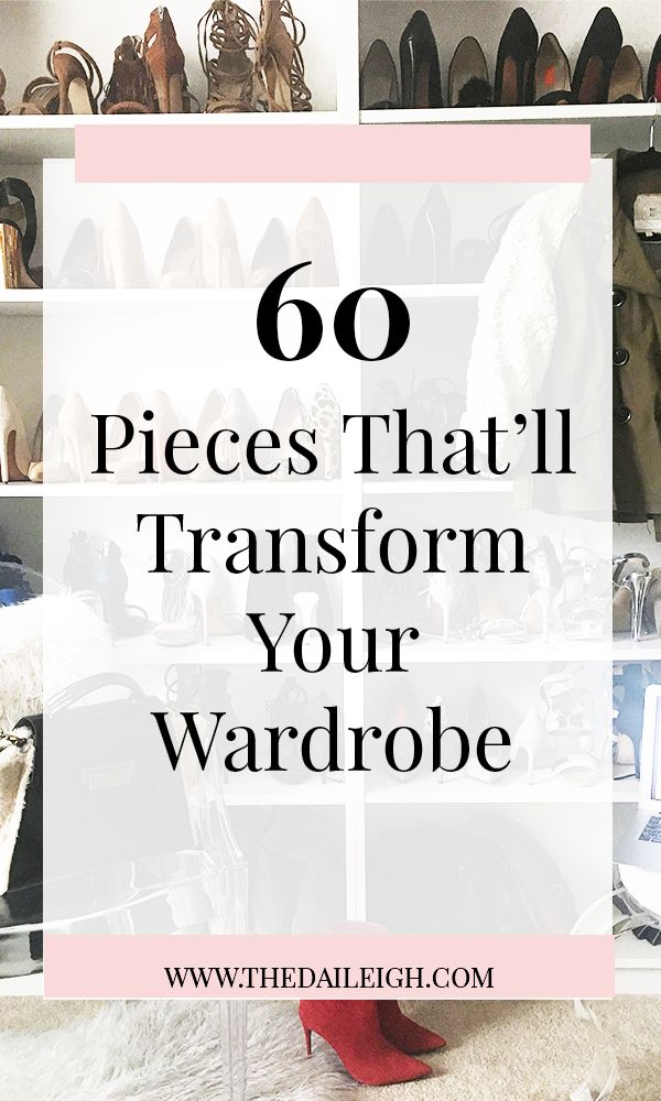 60 Pieces That'll Transform Your Wardrobe | How To Dress | Wardrobe Basics | Fashion Tips for Women