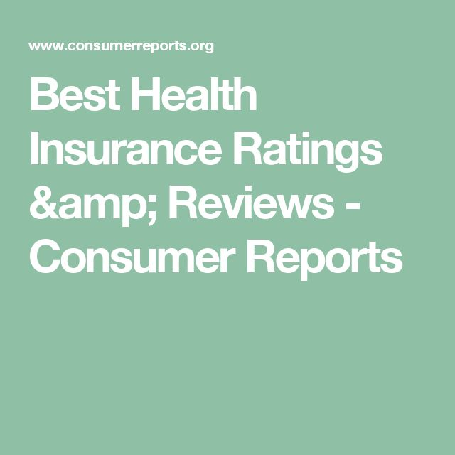 Best Health Insurance Ratings & Reviews - Consumer Reports