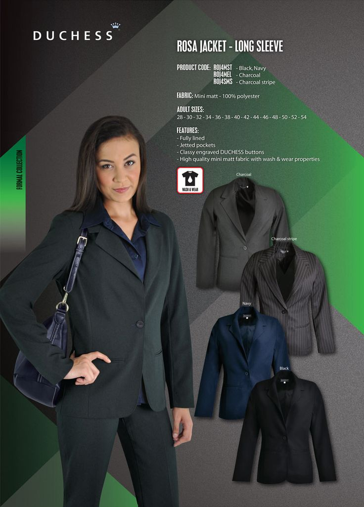 ROJ4MST - Navy, Black ; ROJ4MEL - Charcoal The long sleeve ROSA jacket is the pinnacle of professionalism with its jetted pockets, full inner lining and a classic fit.  FABRIC: Mechanical stretch mini matt - 100% Polyester  FEATURES: - Fully lined - Jetted pockets - Classy engraved DUCHESS button - High quality mechanical stretch fabric with wash & wear properties  LADIES SIZES: 28 - 30 - 32 - 34 - 36 -38 - 40 - 42 - 44 - 46 - 48 - 50 - 52 - 54