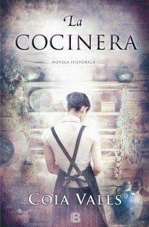 La cocinera, de Coia Valls (Ediciones B, 2014) es una novela histórica ambientada en la última parte del siglo XVIII, protagonizada por una mujer excepcional, luchadora, rebelde, apasionada del arte culinario, con la cocina como arma para ganarse el favor de su familia y de toda la ciudad de Barcelona.