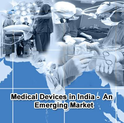 Medical Devices in India – An Emerging Market with Paradoxes