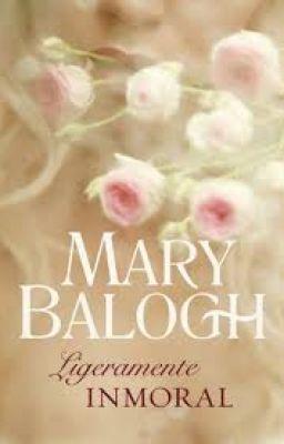 Mary Balogh Ligeramente inmoral (serie Bedwyn 7)