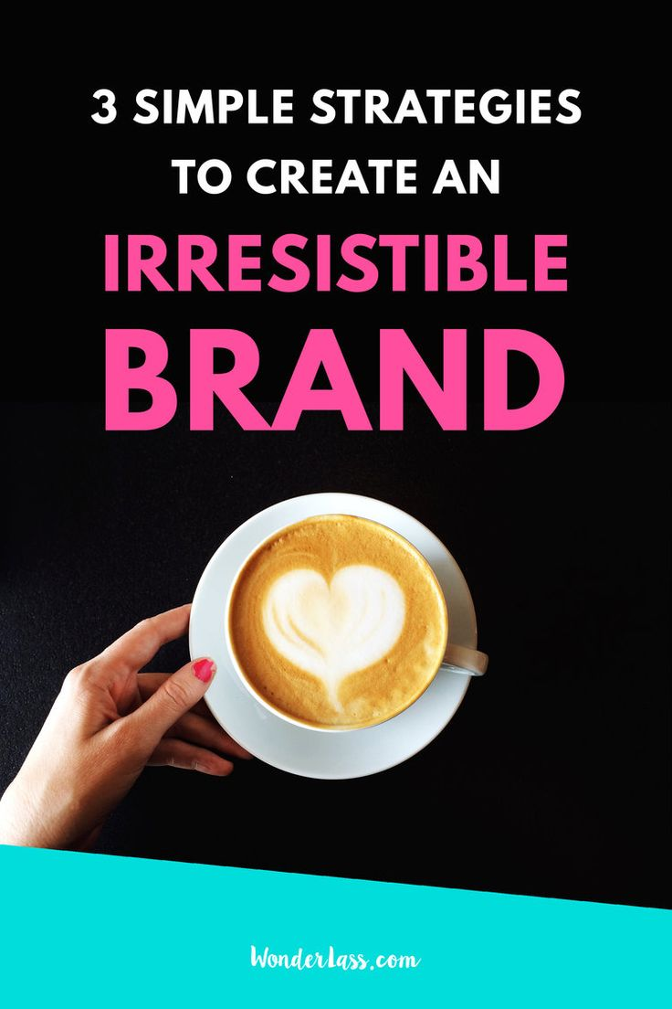 Wonderlass - How to Create an Irresistible Brand; 3 Simple Strategies to Effortlessly Attract Your Dream Customers