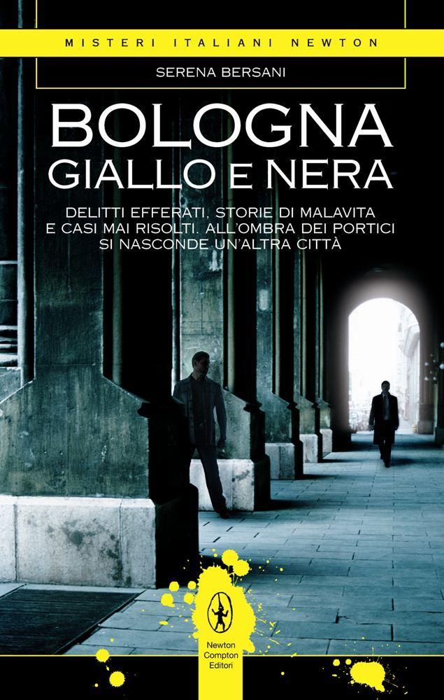 http://www.newtoncompton.com/libro/978-88-541-5491-9/bologna-giallo-e-nera