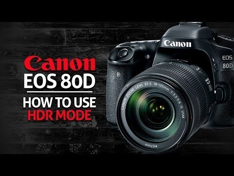 How to use HDR Mode on Canon 80D - YouTube