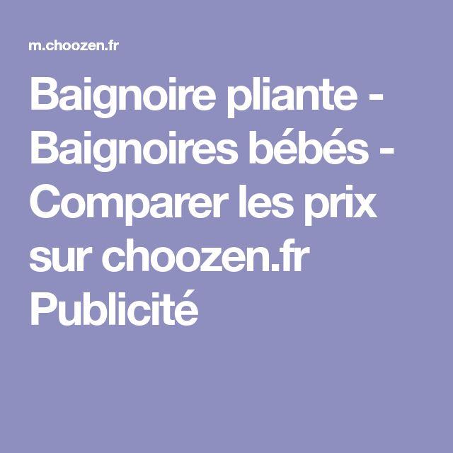 Baignoire pliante - Baignoires bébés - Comparer les prix sur choozen.fr Publicité