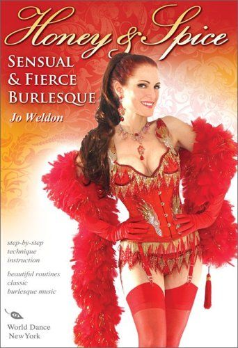 Honey & Spice: Sensual and Fierce Burlesque, with Jo Weldon: Burlesque classes, Burlesque dancing instruction, Feather boa dance how-to STRATOSTREAM http://smile.amazon.com/dp/B001QD09Q0/ref=cm_sw_r_pi_dp_GRK7ub1ESJ3N6