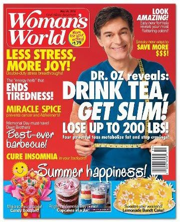 Steeped Tea blog - Women's World cover. Dr.Oz reveals: Drink tea, get slim!  We do have some Teas in our wellness section  check them out in our catalogue  www.mysteepedtea.com/WandaTitus/  or like my Facebook page at     Wanda's Steeped Tea