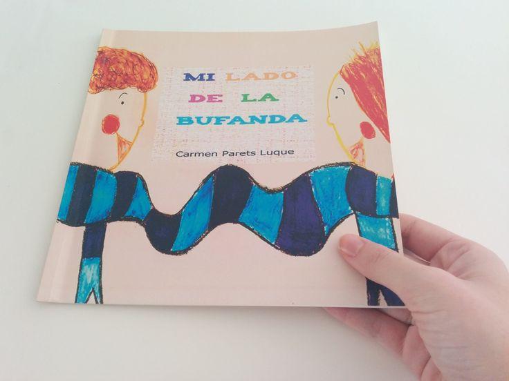 CUENTOS INFANTILES - ''Mi lado de la bufanda'' de Carmen Parets - AMISTAD