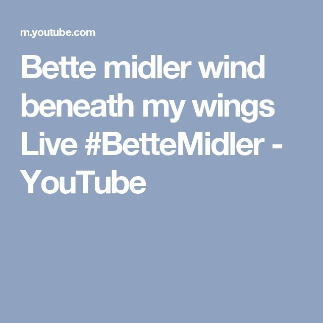 Bette midler wind beneath my wings Live #BetteMidler - YouTube